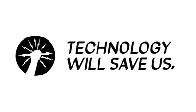 Technology Will Save Us Logo - Discount Code